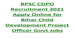 BPSC Recruitment 2021 Apply Online for 55 CDPO Vacancies